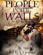 People in the Walls (Book 3 No Wonder) by T.A. Crosbarn