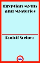 Egyptian Myths and Mysteries by Rudolf Sreiner