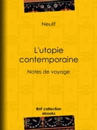 L'Utopie contemporaine: Notes de voyage by Neulif