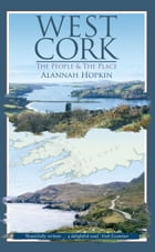 West Cork: The People and the Place by Alannah Hopkin