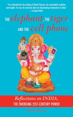 The Elephant,  The Tiger,  and the Cellphone India,  the Emerging 21st-Century Power