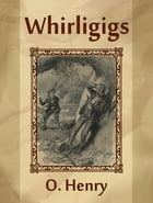 Whirligigs by O. Henry