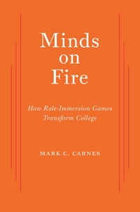 Minds on Fire: How Role-Immersion Games Transform College