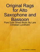Original Rags for Alto Saxophone and Bassoon - Pure Duet Sheet Music By Lars Christian Lundholm by Lars Christian Lundholm