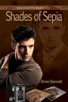 Shades of Sepia by Anne Barwell