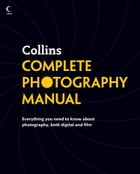 Collins Complete Photography Manual by Collins