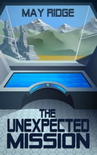 The Unexpected Mission by May Ridge
