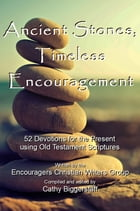 Ancient Stones Timeless Encouragement by Cathy Biggerstaff