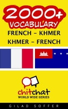 2000+ Vocabulary French - Khmer by Gilad Soffer