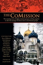 The CoMission: The Amazing Story of Eighty Ministry Groups Working Together to Take the Message of…