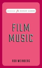 Classic FM Handy Guide: Film Music by Robert Weinberg