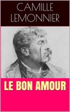 Le Bon Amour by Camille Lemonnier