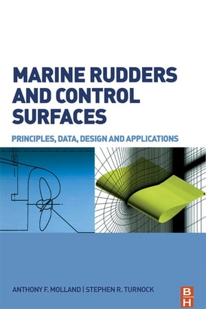 Marine Rudders and Control Surfaces Principles,  Data,  Design and Applications