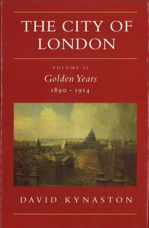 The City Of London Volume 2 Golden Years 1890-1914