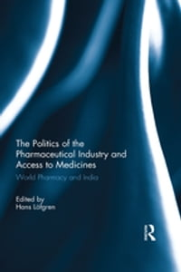 The Politics of the Pharmaceutical Industry and Access to Medicines