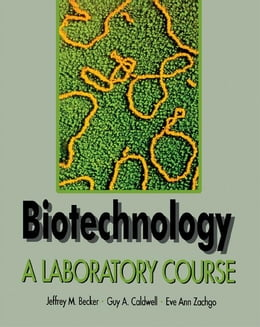 Book Biotechnology: A Laboratory Course by Becker, Jeffery M.
