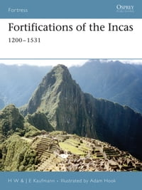 Fortifications of the Incas: 1200–1531