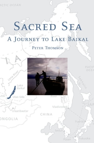 Sacred Sea A Journey to Lake Baikal