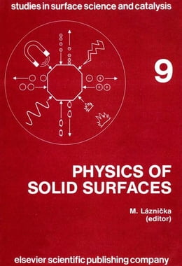 Book Physics of Solid Surfaces 1981: Symposium Proceedings (Studies in Surface Science and Catalysis) by Laznicka, M.