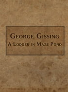 A Lodger in Maze Pond by George Gissing