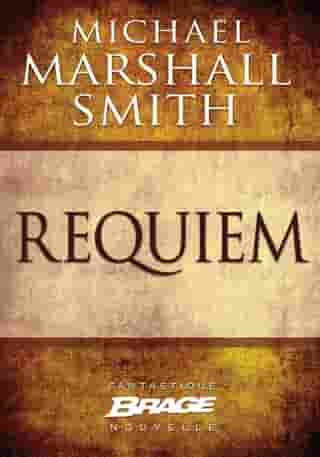 Requiem by Michael Marshall Smith