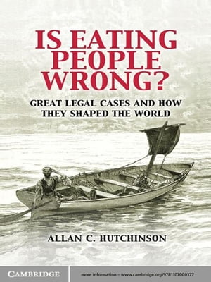 Is Eating People Wrong? Great Legal Cases and How they Shaped the World