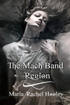 The Mach Band Region by Maria Rachel Hooley