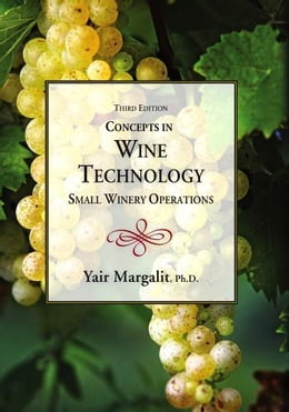 Book Concepts in Wine Technology, Small Winery Operations, Third Edition by Margalit, Yair
