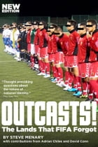 Outcasts!: The Lands That FIFA Forgot by Steve Menary