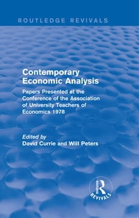 Contemporary Economic Analysis (Routledge Revivals): Papers Presented at the Conference of the…