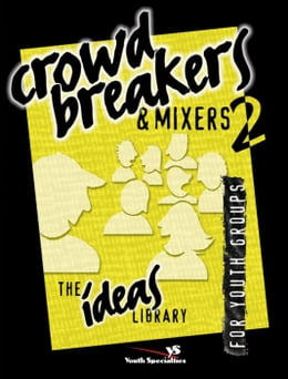 Book Crowd Breakers and Mixers 2 by Youth Specialties