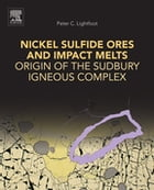 Nickel Sulfide Ores and Impact Melts: Origin of the Sudbury Igneous Complex by Peter C. Lightfoot