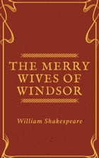 The Merry Wives of Windsor (Annotated) by William Shakespeare