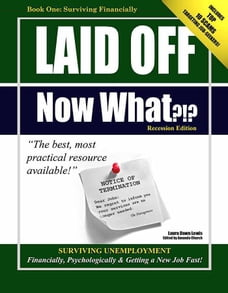 Laid Off Now What?!? Thriving Financially through Unemployment