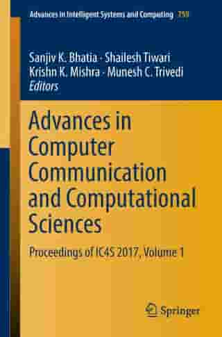Advances in Computer Communication and Computational Sciences: Proceedings of IC4S 2017, Volume 1 by Sanjiv K. Bhatia