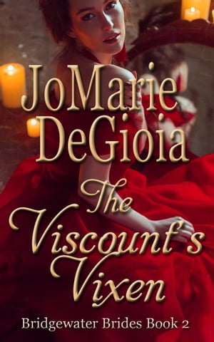 The Viscount's Vixen: Bridgewater Brides Book 2 by JoMarie DeGioia