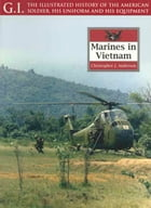 Marines in Vietnam by Christopher J. Anderson