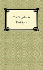 The Suppliants by Euripides