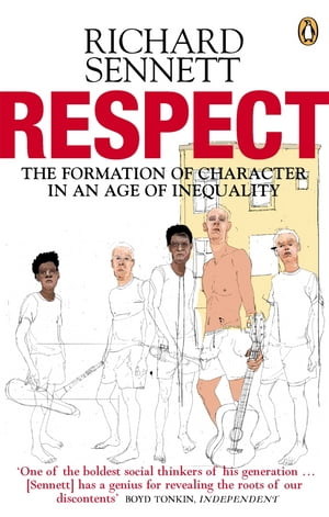 Respect The Formation of Character in an Age of Inequality