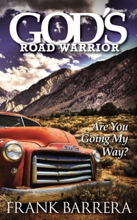 God's Road Warrior: Are You Going My Way?