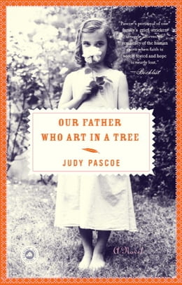 Book Our Father Who Art In A Tree by Judy Pascoe