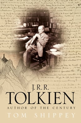 Book J. R. R. Tolkien: Author of the Century by Tom Shippey