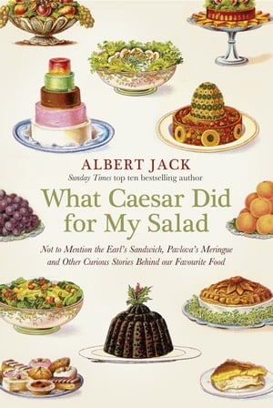 What Caesar Did For My Salad The Secret Meanings of our Favourite Dishes