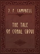 THE TALE OF CONAL CROVI by J. F. Campbell