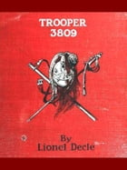 Trooper 3809: A Private Soldier of the Third Republic by Lionel Decle