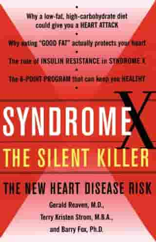 Syndrome X: Overcoming the Silent Killer that Can Give You a Heart Attack by Terry Kirsten Strom, M.B.A.