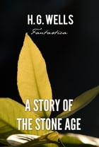 A Story of the Stone Age by H. Wells