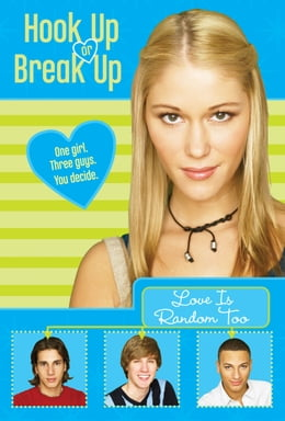 Book Hook Up or Break Up #1: Love Is Random Too by Kendall Adams