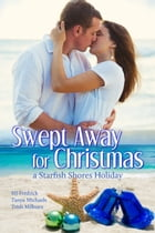 Swept Away for Christmas: A Starfish Shores Holiday by Trish Milburn