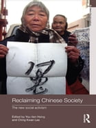 Reclaiming Chinese Society: The New Social Activism
